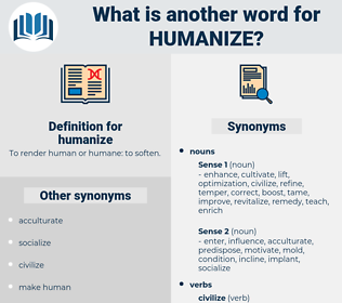 humanize, synonym humanize, another word for humanize, words like humanize, thesaurus humanize
