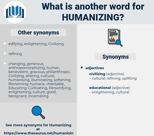 Humanizing, synonym Humanizing, another word for Humanizing, words like Humanizing, thesaurus Humanizing