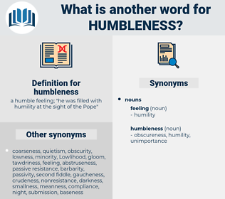 humbleness, synonym humbleness, another word for humbleness, words like humbleness, thesaurus humbleness