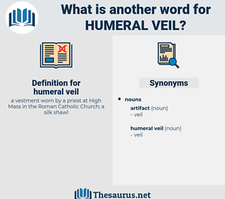 humeral veil, synonym humeral veil, another word for humeral veil, words like humeral veil, thesaurus humeral veil