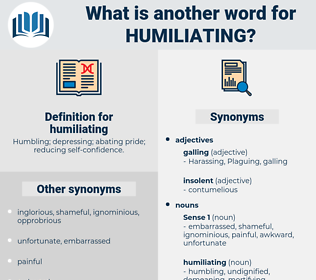 humiliating, synonym humiliating, another word for humiliating, words like humiliating, thesaurus humiliating