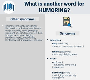 humoring, synonym humoring, another word for humoring, words like humoring, thesaurus humoring