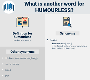 humourless, synonym humourless, another word for humourless, words like humourless, thesaurus humourless