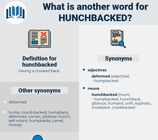 hunchbacked, synonym hunchbacked, another word for hunchbacked, words like hunchbacked, thesaurus hunchbacked