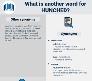 hunched, synonym hunched, another word for hunched, words like hunched, thesaurus hunched