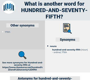 hundred-and-seventy-fifth, synonym hundred-and-seventy-fifth, another word for hundred-and-seventy-fifth, words like hundred-and-seventy-fifth, thesaurus hundred-and-seventy-fifth