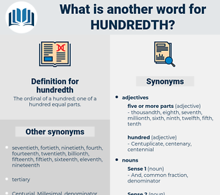 hundredth, synonym hundredth, another word for hundredth, words like hundredth, thesaurus hundredth