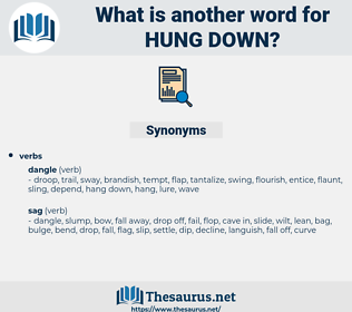 hung down, synonym hung down, another word for hung down, words like hung down, thesaurus hung down