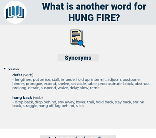 hung fire, synonym hung fire, another word for hung fire, words like hung fire, thesaurus hung fire