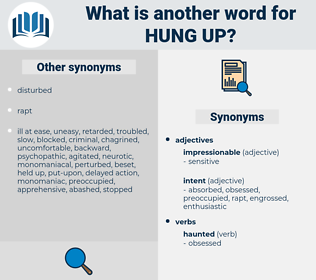 hung up, synonym hung up, another word for hung up, words like hung up, thesaurus hung up