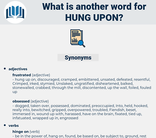 hung upon, synonym hung upon, another word for hung upon, words like hung upon, thesaurus hung upon