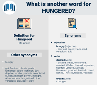 Hungered, synonym Hungered, another word for Hungered, words like Hungered, thesaurus Hungered