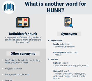 hunk, synonym hunk, another word for hunk, words like hunk, thesaurus hunk