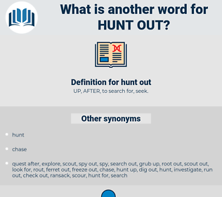 hunt out, synonym hunt out, another word for hunt out, words like hunt out, thesaurus hunt out