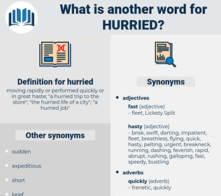 hurried, synonym hurried, another word for hurried, words like hurried, thesaurus hurried