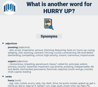 hurry-up, synonym hurry-up, another word for hurry-up, words like hurry-up, thesaurus hurry-up