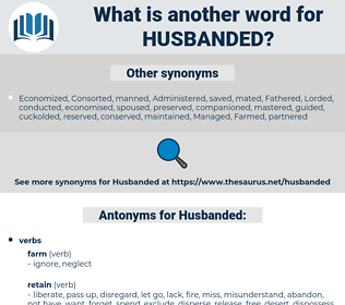 Husbanded, synonym Husbanded, another word for Husbanded, words like Husbanded, thesaurus Husbanded