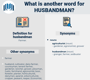 husbandman, synonym husbandman, another word for husbandman, words like husbandman, thesaurus husbandman