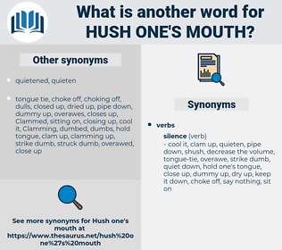 hush one's mouth, synonym hush one's mouth, another word for hush one's mouth, words like hush one's mouth, thesaurus hush one's mouth
