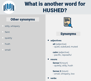 hushed, synonym hushed, another word for hushed, words like hushed, thesaurus hushed