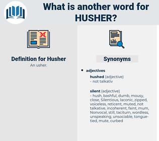 Husher, synonym Husher, another word for Husher, words like Husher, thesaurus Husher