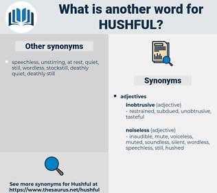 hushful, synonym hushful, another word for hushful, words like hushful, thesaurus hushful