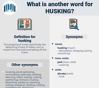 husking, synonym husking, another word for husking, words like husking, thesaurus husking