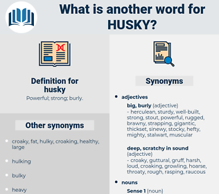 husky, synonym husky, another word for husky, words like husky, thesaurus husky