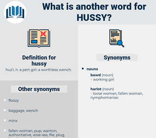 hussy, synonym hussy, another word for hussy, words like hussy, thesaurus hussy