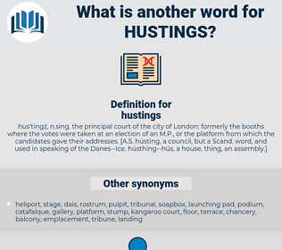 hustings, synonym hustings, another word for hustings, words like hustings, thesaurus hustings