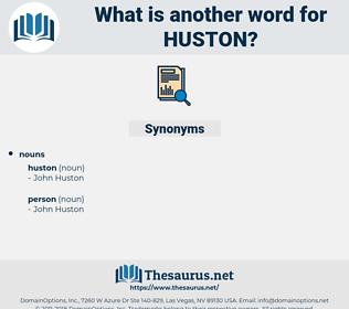 huston, synonym huston, another word for huston, words like huston, thesaurus huston