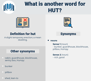 hut, synonym hut, another word for hut, words like hut, thesaurus hut