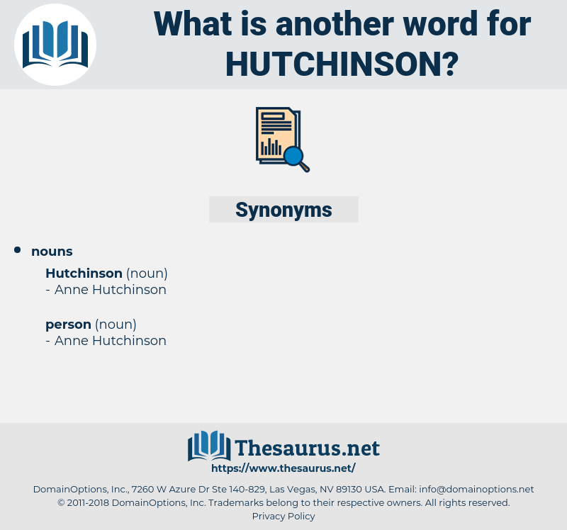 hutchinson, synonym hutchinson, another word for hutchinson, words like hutchinson, thesaurus hutchinson