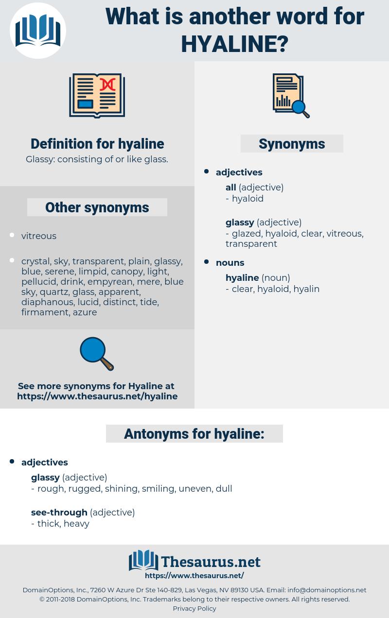 hyaline, synonym hyaline, another word for hyaline, words like hyaline, thesaurus hyaline