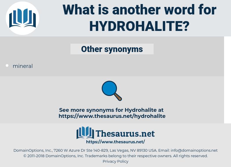 hydrohalite, synonym hydrohalite, another word for hydrohalite, words like hydrohalite, thesaurus hydrohalite