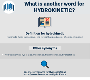 hydrokinetic, synonym hydrokinetic, another word for hydrokinetic, words like hydrokinetic, thesaurus hydrokinetic