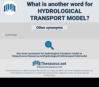 hydrological transport model, synonym hydrological transport model, another word for hydrological transport model, words like hydrological transport model, thesaurus hydrological transport model