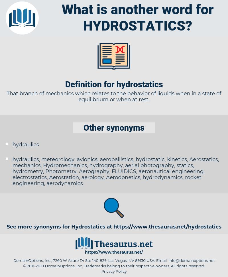 hydrostatics, synonym hydrostatics, another word for hydrostatics, words like hydrostatics, thesaurus hydrostatics