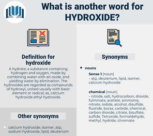 hydroxide, synonym hydroxide, another word for hydroxide, words like hydroxide, thesaurus hydroxide