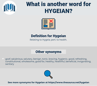 Hygeian, synonym Hygeian, another word for Hygeian, words like Hygeian, thesaurus Hygeian