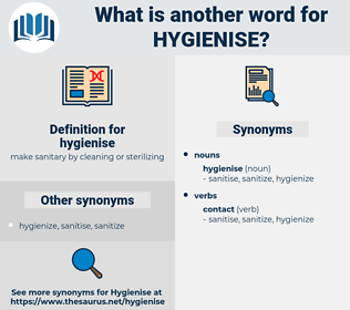 hygienise, synonym hygienise, another word for hygienise, words like hygienise, thesaurus hygienise