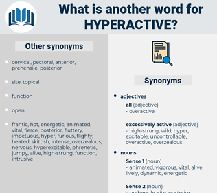 hyperactive, synonym hyperactive, another word for hyperactive, words like hyperactive, thesaurus hyperactive