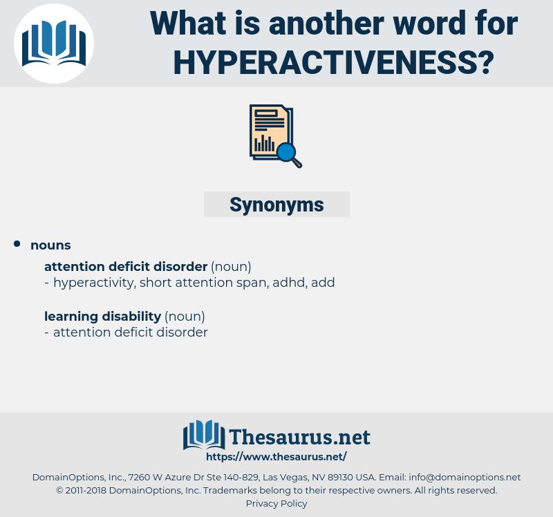hyperactiveness, synonym hyperactiveness, another word for hyperactiveness, words like hyperactiveness, thesaurus hyperactiveness