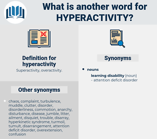 hyperactivity, synonym hyperactivity, another word for hyperactivity, words like hyperactivity, thesaurus hyperactivity