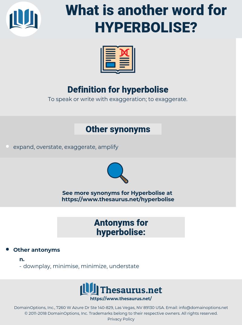 hyperbolise, synonym hyperbolise, another word for hyperbolise, words like hyperbolise, thesaurus hyperbolise