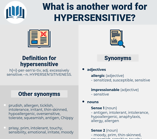 hypersensitive, synonym hypersensitive, another word for hypersensitive, words like hypersensitive, thesaurus hypersensitive