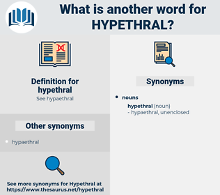hypethral, synonym hypethral, another word for hypethral, words like hypethral, thesaurus hypethral