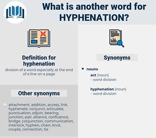 hyphenation, synonym hyphenation, another word for hyphenation, words like hyphenation, thesaurus hyphenation