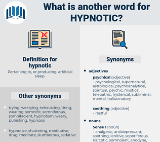 hypnotic, synonym hypnotic, another word for hypnotic, words like hypnotic, thesaurus hypnotic