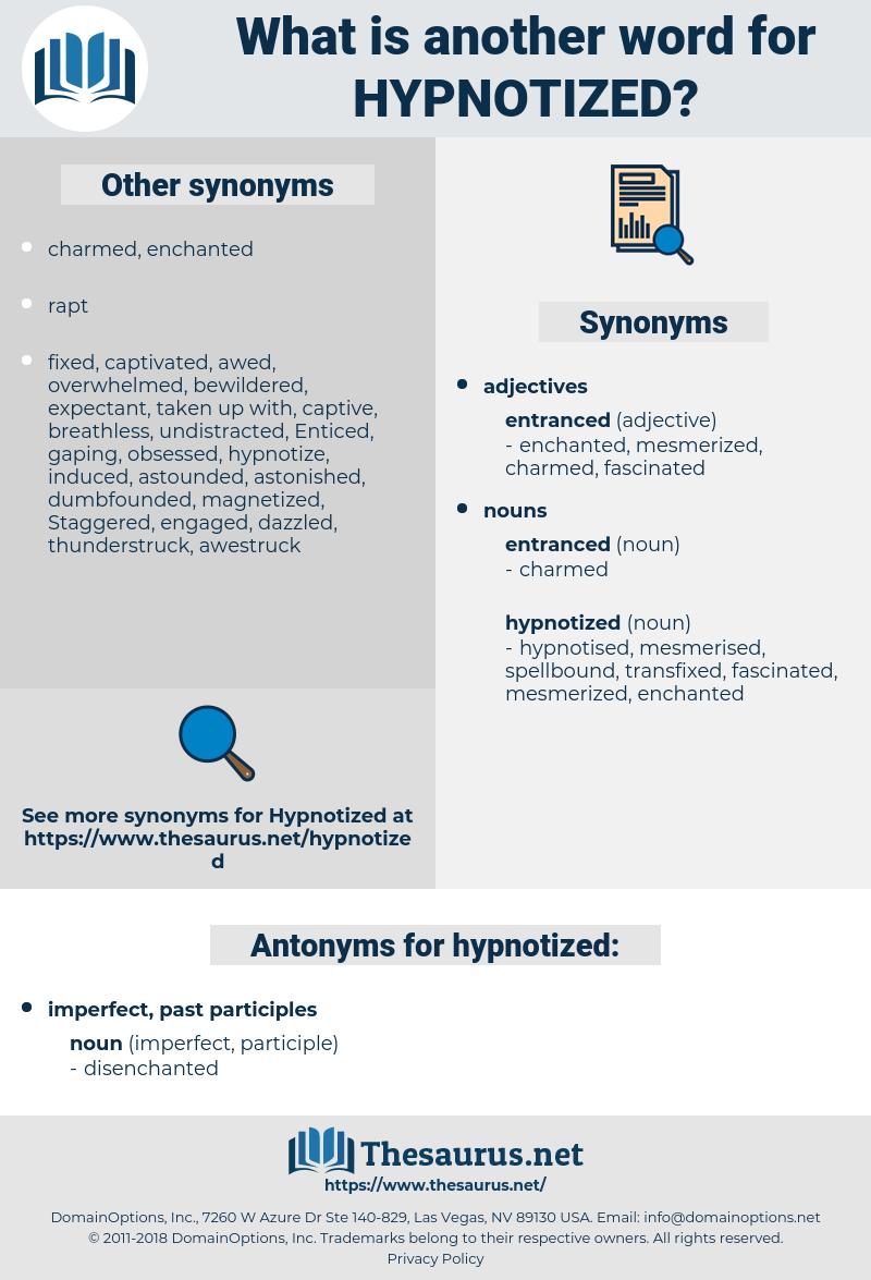 hypnotized, synonym hypnotized, another word for hypnotized, words like hypnotized, thesaurus hypnotized